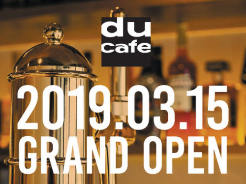 du cafe新宿 2019.03.15 GRAND OPEN